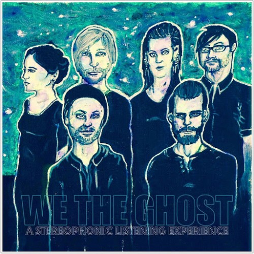 We The Ghost - A Stereophonic Listening Experience (2016)