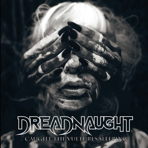 Dreadnaught - Caught The Vultures Sleeping (2016)