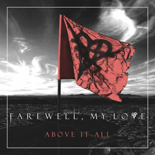 Farewell, My Love - Above It All (2016)