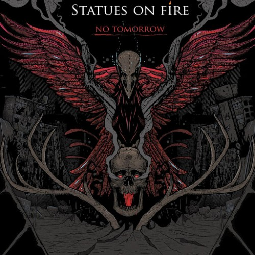 Statues On Fire - No Tomorrow (2016)