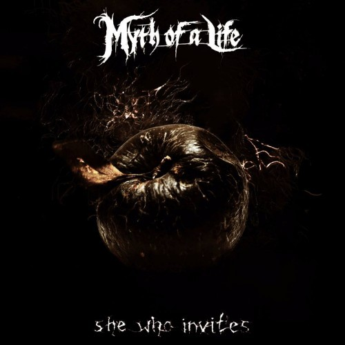 Myth Of A Life - She Who Invites (2016)
