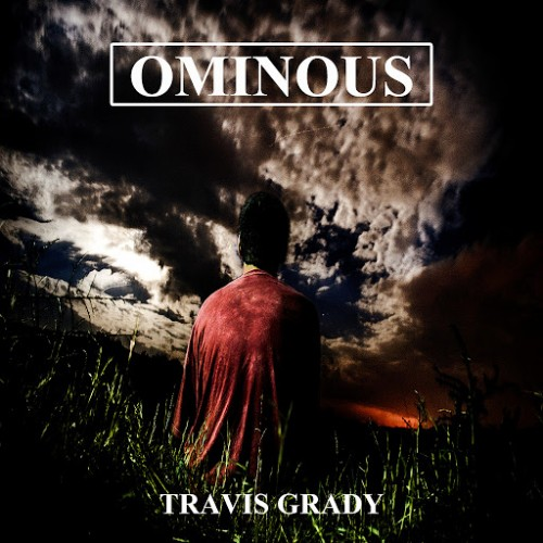 Travis Grady - Ominous (2016)