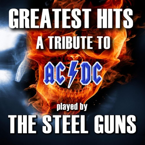 The Steel Guns - Greatest Hits: A Tribute to AC/DC (2016)