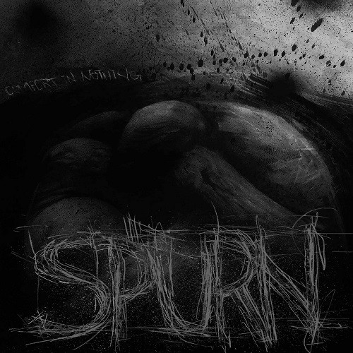 Spurn - Comfort In Nothing (2016)