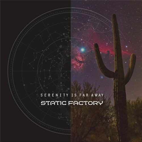 Static Factory - Serenity Is Far Away (2016)