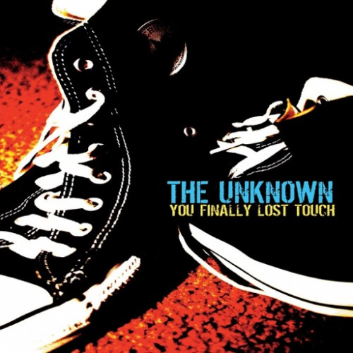 The Unknown - You Finally Lost Touch (2016)