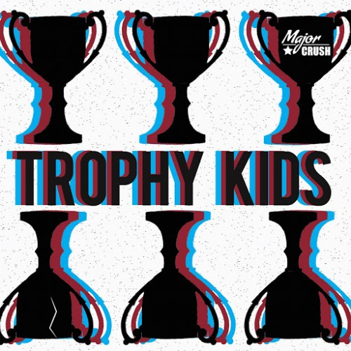 Major Crush - Trophy Kids (2016)