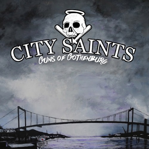 City Saints - Guns of Gothenburg (2016)