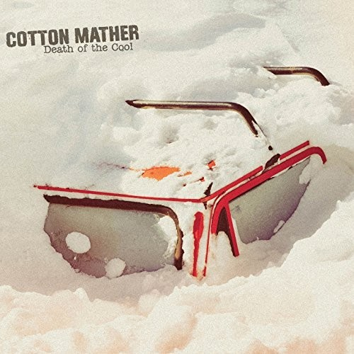 Cotton Mather - Death Of The Cool (2016)