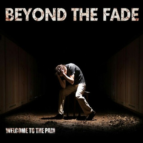 Beyond the Fade - Welcome to the Pain (2016)