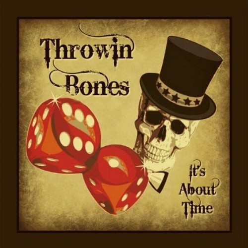 Throwin Bones - It's About Time (2016)