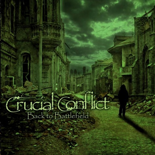 Crucial Conflict - Back To Battlefield (2016)