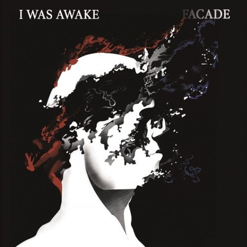 I Was Awake - Facade (2016)