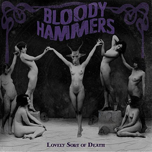Bloody Hammers - Lovely Sort Of Death (2016)