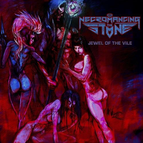Necromancing the Stone - Jewel of the Vile (2016)
