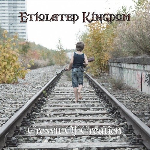 Etiolated Kingdom - Crown of Creation (2016)