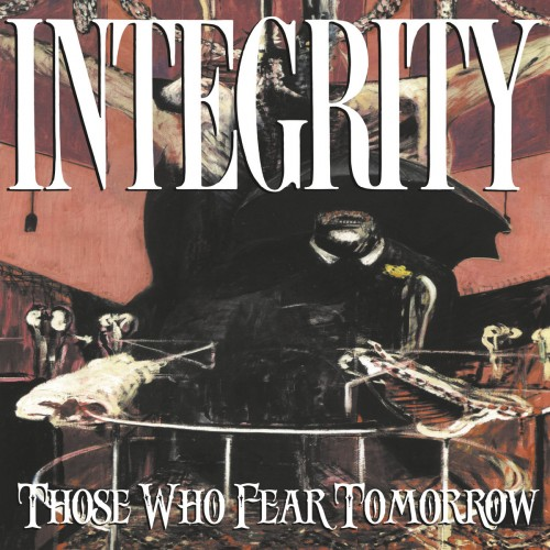 Integrity - Those Who Fear Tomorrow (25th Anniversary Digital Remaster) (2016)