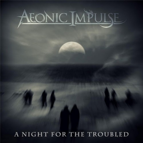 Aeonic Impulse - A Night For The Troubled (2016)