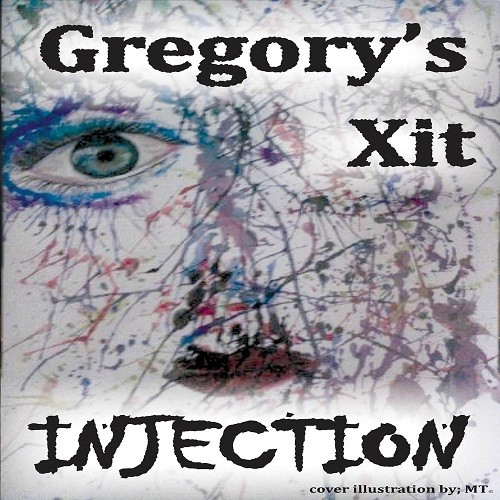 Gregory's Xit - Injection (2016)