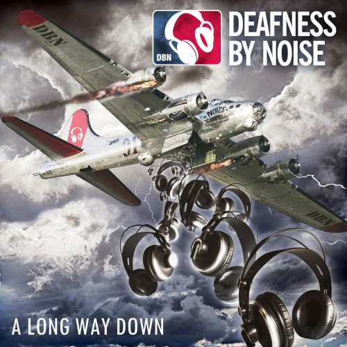 Deafness By Noise - A Long Way Down (2016)