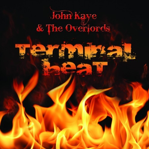 John Kaye & The Overlords - Terminal Heat (2016)