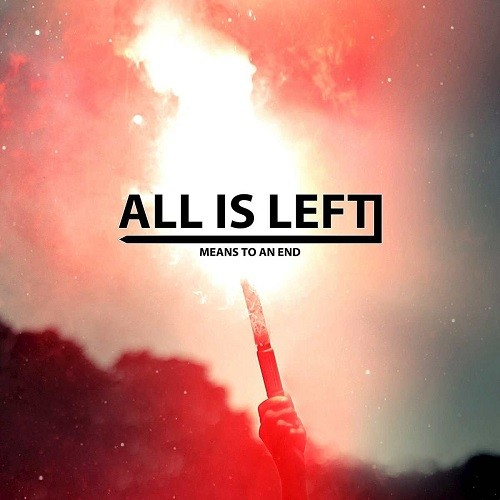 All Is Left - Means To An End (2016)