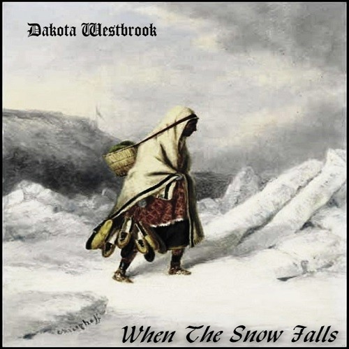 Dakota Westbrook - When The Snow Falls (2016)