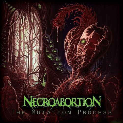 Necroabortion - The Mutation Process (2016)