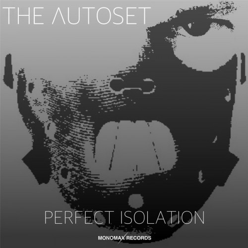 The Autoset - Perfect Isolation (2016)