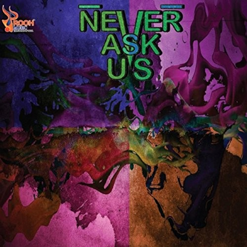 Never Ask Us - Never Ask Us (2016)