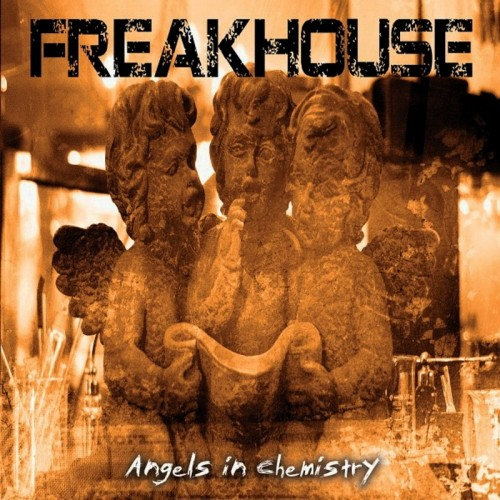 Freakhouse - Angels In Chemistry (2016)