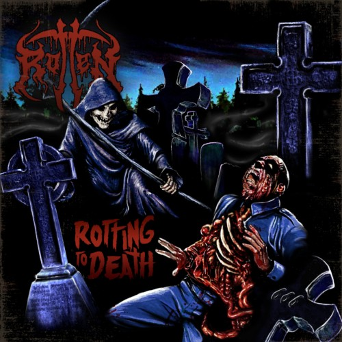 Rotten - Rotting To Death (2016)