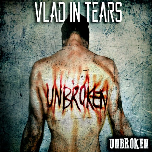 Vlad In Tears - Unbroken (2016)