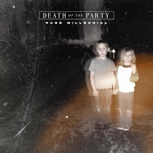 Death of the Party - Rage Millennial (2016)