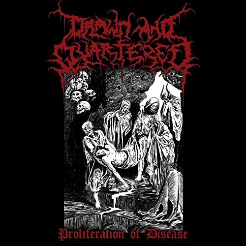Drawn And Quartered - Proliferation Of Disease [Demo] (2016)