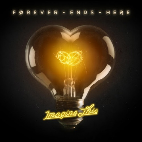 Forever Ends Here - Imagine This (2016)