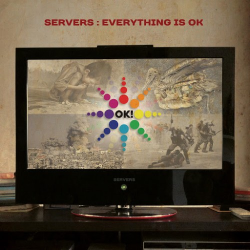 Servers - Everything Is Ok (2016)