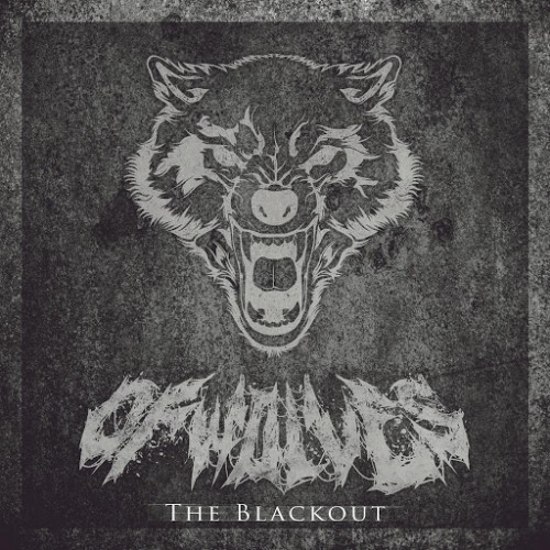 Of Wolves - The Blackout (2016)