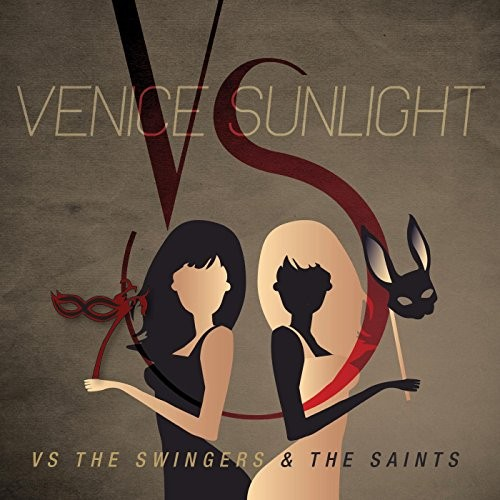 Venice Sunlight - Vs. the Swingers and the Saints (2016)