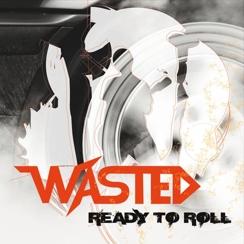 Wasted - Ready To Roll (2016)