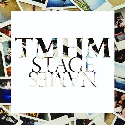 T.M.H.M - Stage Names (2016)