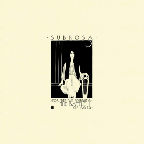SubRosa - For This We Fought the Battle of Ages (2016)