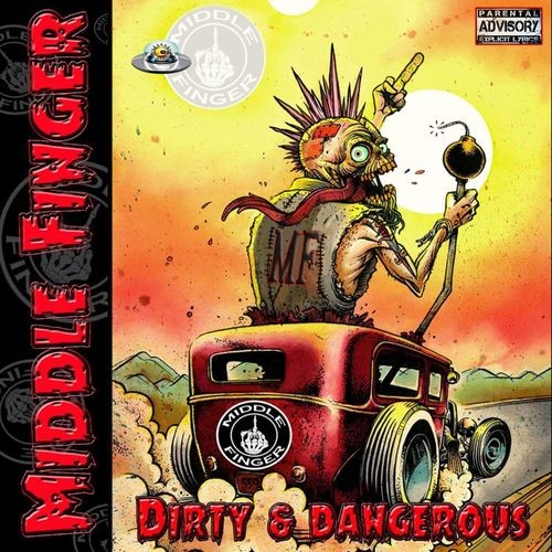 Middle Finger - Dirty & Dangerous (2016)