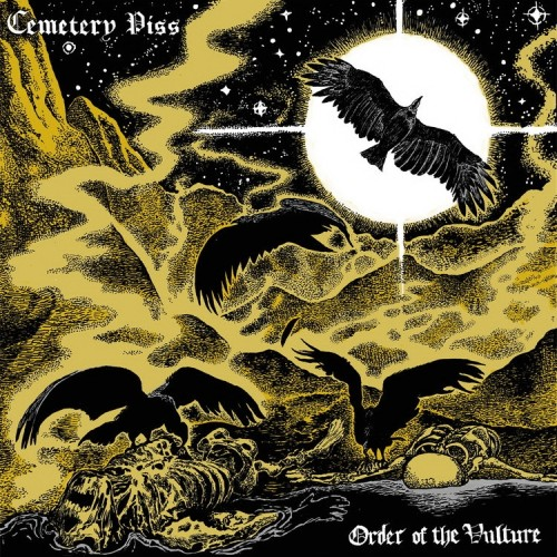 Cemetery Piss - Order Of The Vulture (2016)