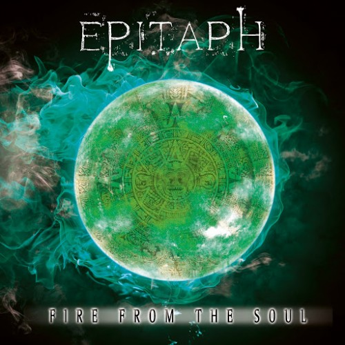 Epitaph - Fire From The Soul (2016) [Deluxe Version]