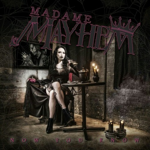 Madame Mayhem - Now You Know (2016)