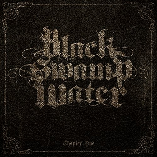 Black Swamp Water - Chapter One (2016)