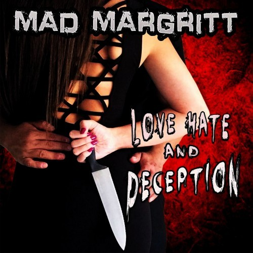Mad Margritt - Love, Hate And Deception (2016)