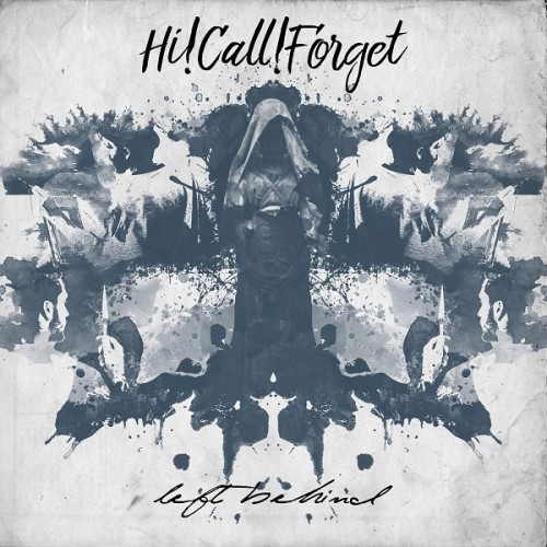 Hi!Call!Forget - Left Behind (2016)
