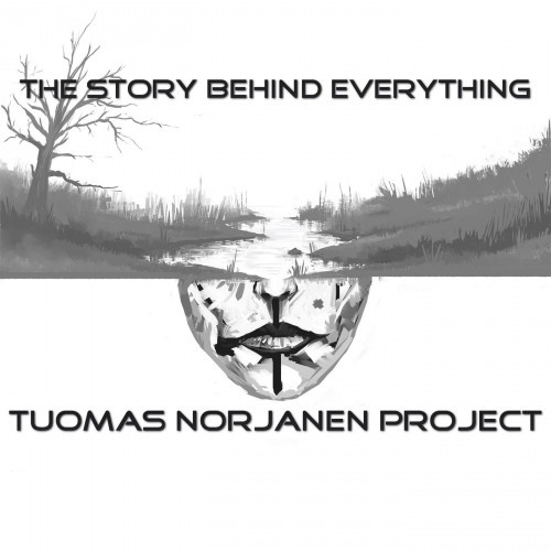 Tuomas Norjanen - The Story Behind Everything (2016)